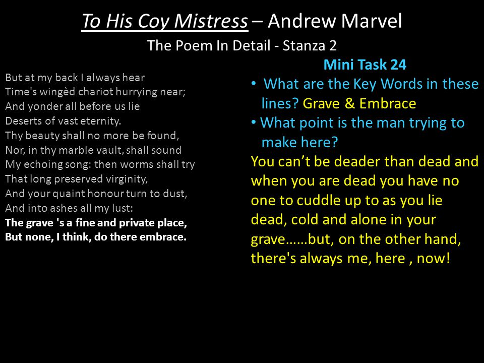 To His Coy Mistress – Andrew Marvel Mini Task 24 What are the Key Words in these lines.
