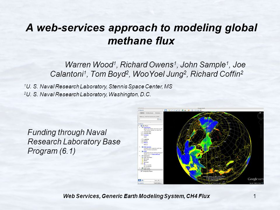 Web Services, Generic Earth Modeling System, CH4 Flux1 A A web-services approach to modeling global methane flux Warren Wood 1, Richard Owens 1, John