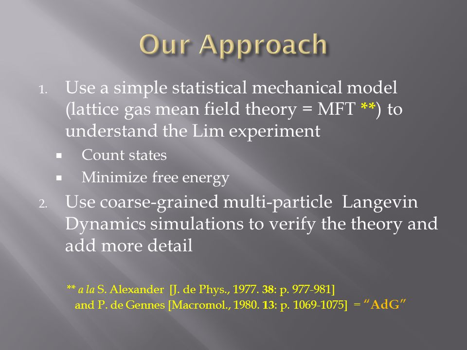 1. Use a simple statistical mechanical model (lattice gas mean field theory = MFT ** ) to understand the Lim experiment  Count states  Minimize free