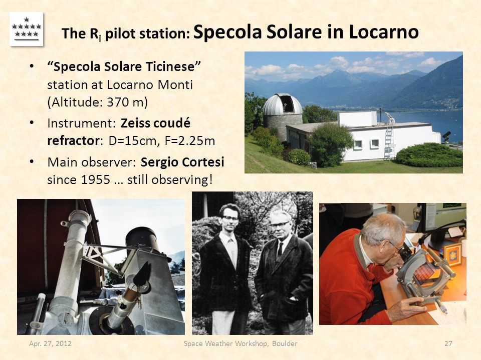 """The R i pilot station: Specola Solare in Locarno """"Specola Solare Ticinese"""" station at Locarno Monti (Altitude: 370 m) Instrument: Zeiss coudé refracto"""