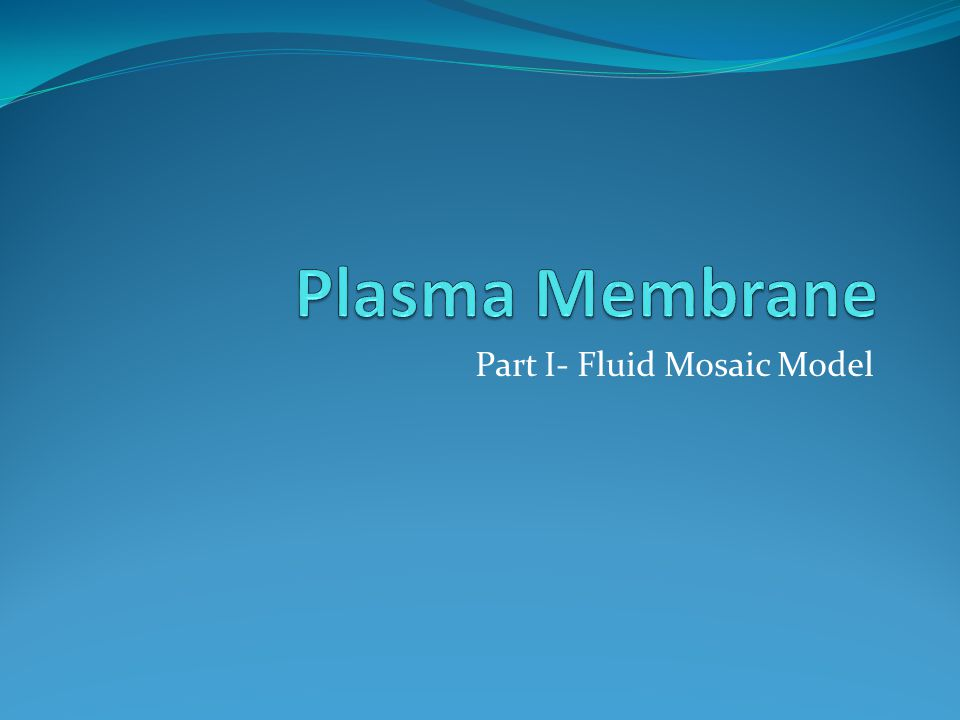 Part I- Fluid Mosaic Model