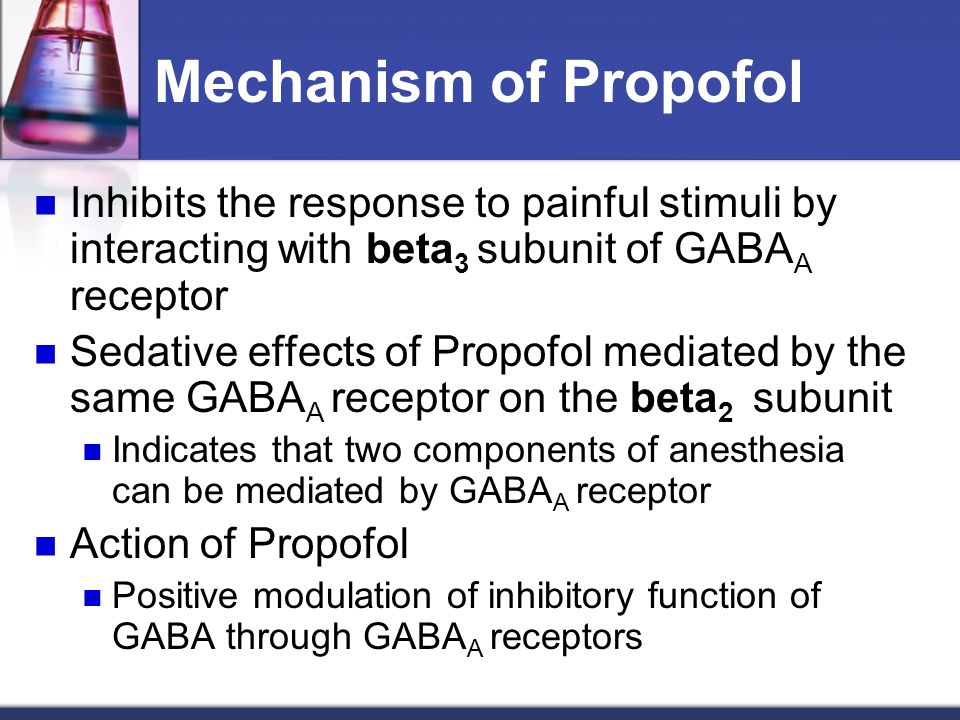 Mechanism of Propofol Inhibits the response to painful stimuli by interacting with beta 3 subunit of GABA A receptor Sedative effects of Propofol medi