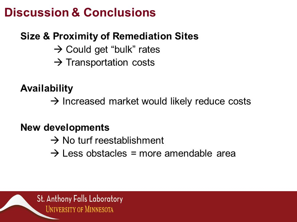 "Size & Proximity of Remediation Sites  Could get ""bulk"" rates  Transportation costs Availability  Increased market would likely reduce costs New de"