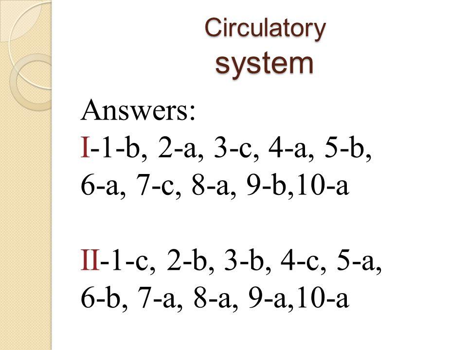 Answers: I-1-b, 2-a, 3-c, 4-a, 5-b, 6-a, 7-c, 8-a, 9-b,10-a II-1-c, 2-b, 3-b, 4-c, 5-a, 6-b, 7-a, 8-a, 9-a,10-a