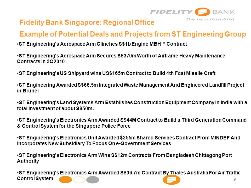 ST Engineering s Aerospace Arm Clinches S$1b Engine MBH™ Contract ST Engineering s Aerospace Arm Secures S$370m Worth of Airframe Heavy Maintenance Contracts in 3Q2010 ST Engineering s US Shipyard wins US$165m Contract to Build 4th Fast Missile Craft ST Engineering Awarded S$66.5m Integrated Waste Management And Engineered Landfill Project in Brunei ST Engineering s Land Systems Arm Establishes Construction Equipment Company in India with a total investment of about S$50m.