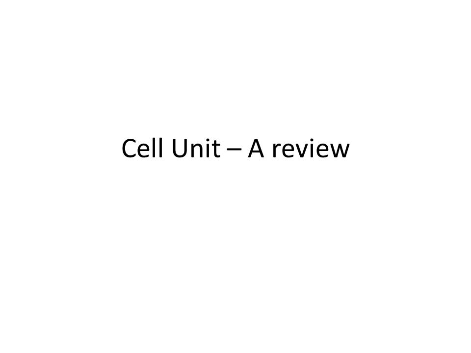 Cell Unit – A review