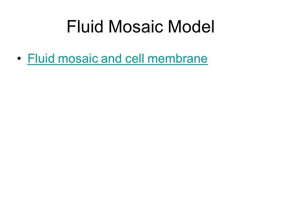 Fluid Mosaic Model Fluid mosaic and cell membrane