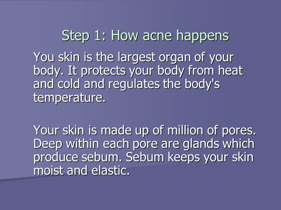 Step 2: The flourish of a Spot Your skin is renewing itself constantly.