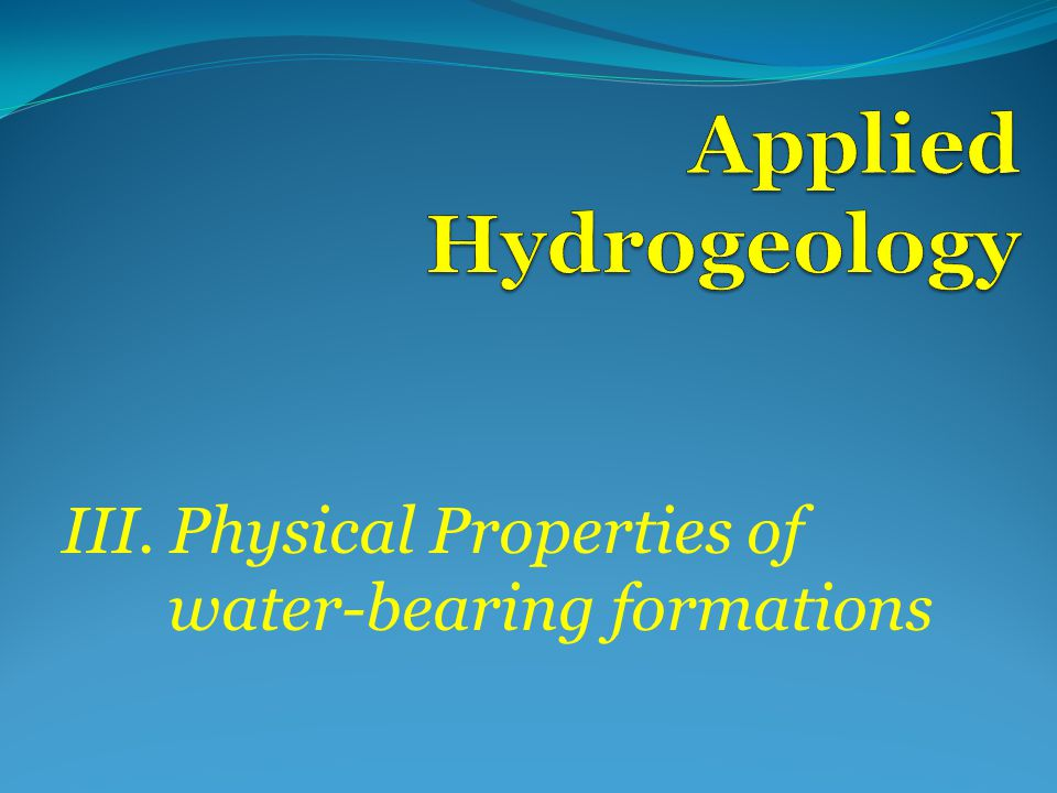 III. Physical Properties of water-bearing formations