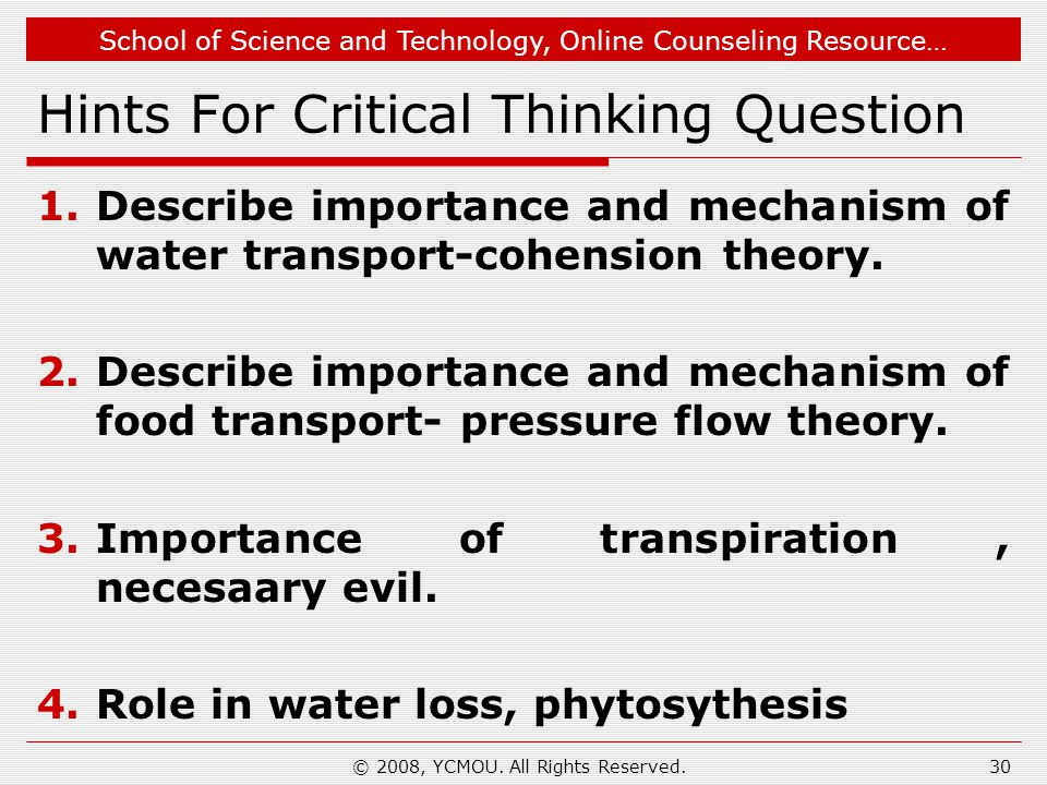 School of Science and Technology, Online Counseling Resource… Hints For Critical Thinking Question 1.Describe importance and mechanism of water transp