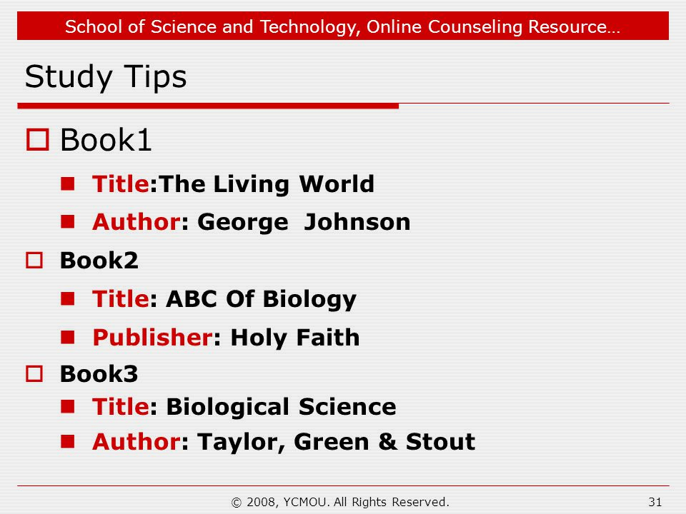 School of Science and Technology, Online Counseling Resource… Study Tips  Book1 Title:The Living World Author: George Johnson  Book2 Title: ABC Of B