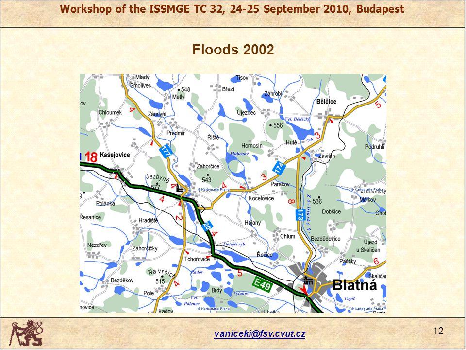 Workshop of the ISSMGE TC 32, 24-25 September 2010, Budapest Floods 2002 vaniceki@fsv.cvut.cz 12