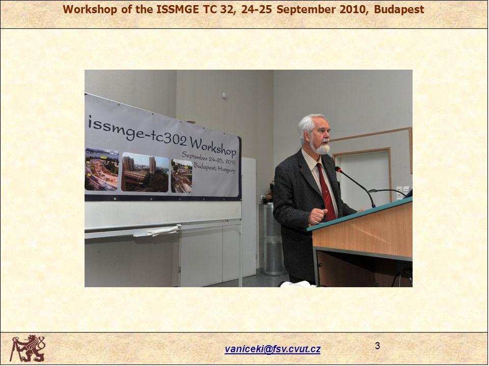 vaniceki@fsv.cvut.cz 3 Workshop of the ISSMGE TC 32, 24-25 September 2010, Budapest
