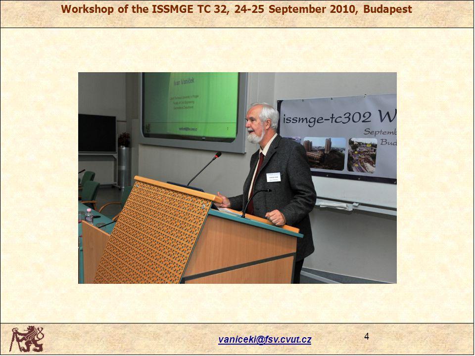 vaniceki@fsv.cvut.cz 4 Workshop of the ISSMGE TC 32, 24-25 September 2010, Budapest