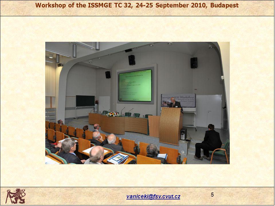 vaniceki@fsv.cvut.cz 5 Workshop of the ISSMGE TC 32, 24-25 September 2010, Budapest