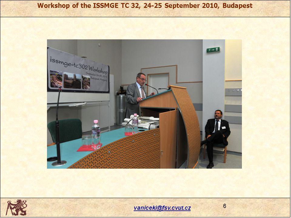 vaniceki@fsv.cvut.cz 6 Workshop of the ISSMGE TC 32, 24-25 September 2010, Budapest