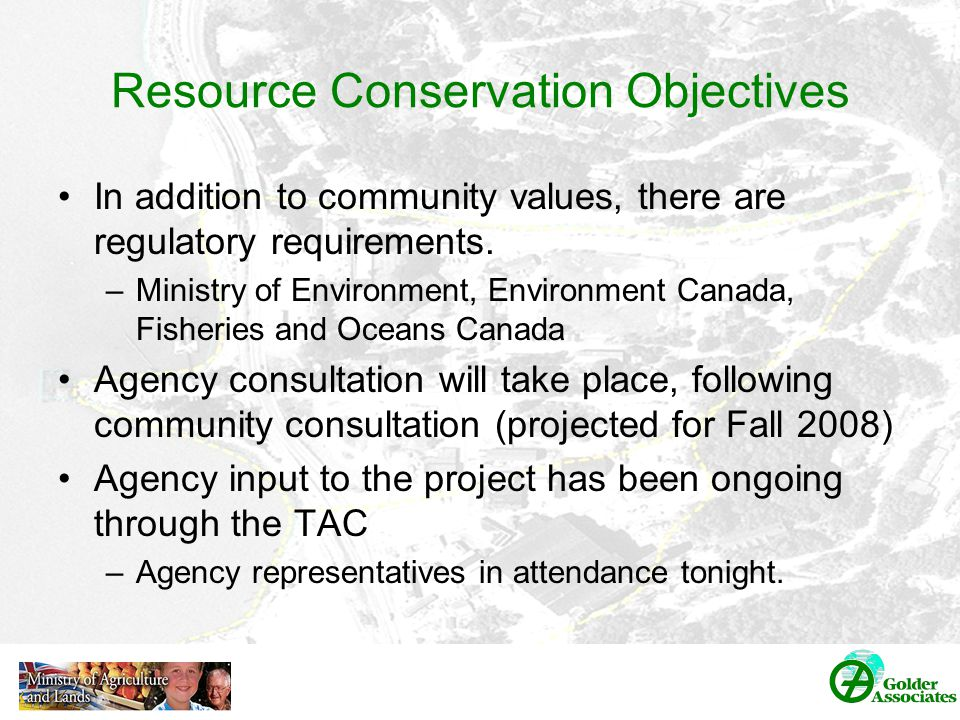 Resource Conservation Objectives In addition to community values, there are regulatory requirements.