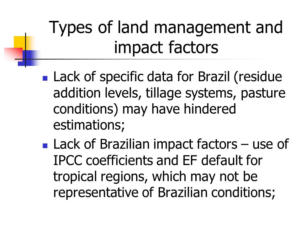 Lack of specific data for Brazil (residue addition levels, tillage systems, pasture conditions) may have hindered estimations; Lack of Brazilian impac