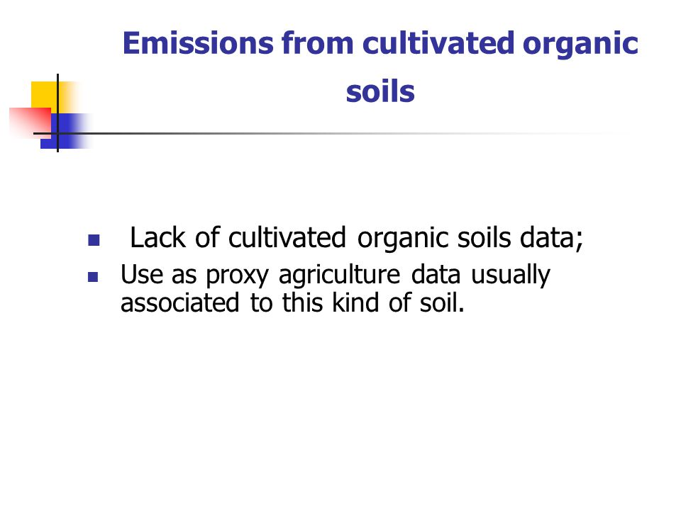 Lack of cultivated organic soils data; Use as proxy agriculture data usually associated to this kind of soil.