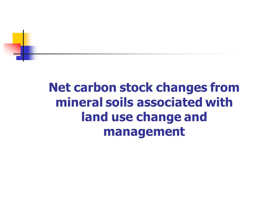 Net carbon stock changes from mineral soils associated with land use change and management