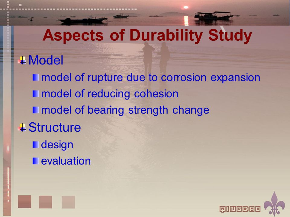 Aspects of Durability Study Model model of rupture due to corrosion expansion model of reducing cohesion model of bearing strength change Structure design evaluation