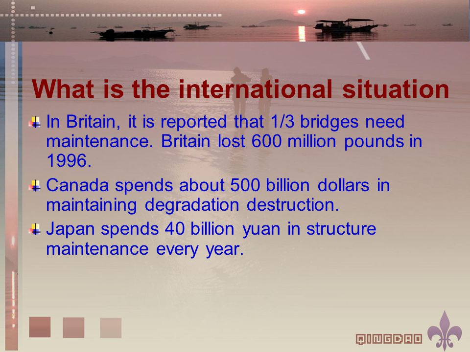 What is the international situation In Britain, it is reported that 1/3 bridges need maintenance.