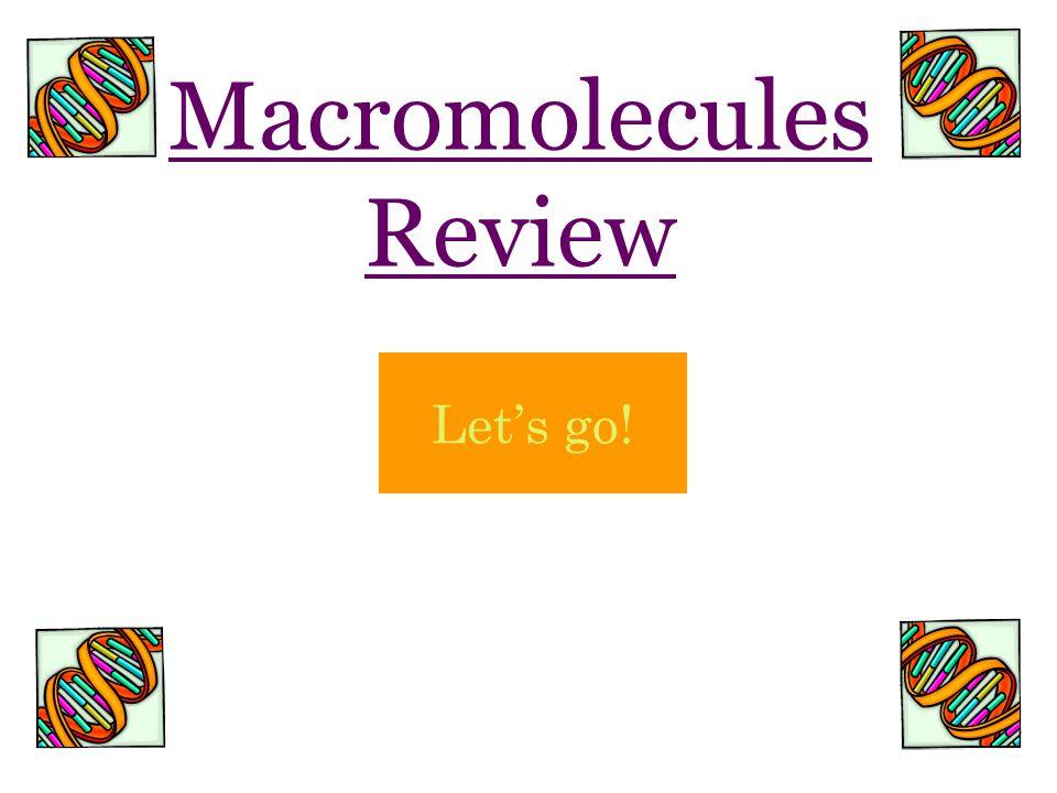 Macromolecules Review Let's go!