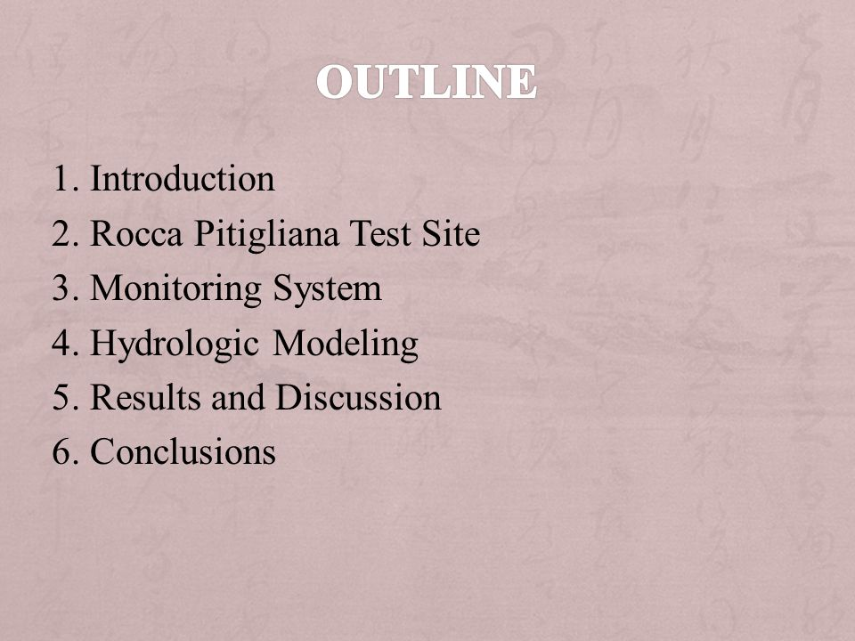 1. Introduction 2. Rocca Pitigliana Test Site 3. Monitoring System 4. Hydrologic Modeling 5. Results and Discussion 6. Conclusions