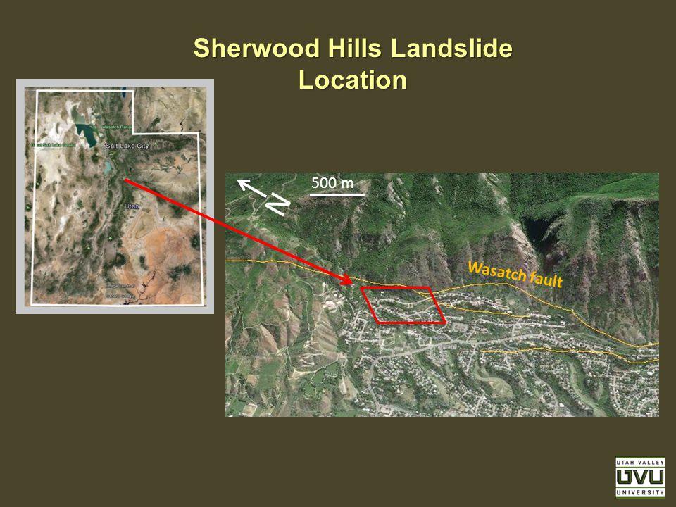 Sherwood Hills Landslide Location N 500 m Wasatch fault