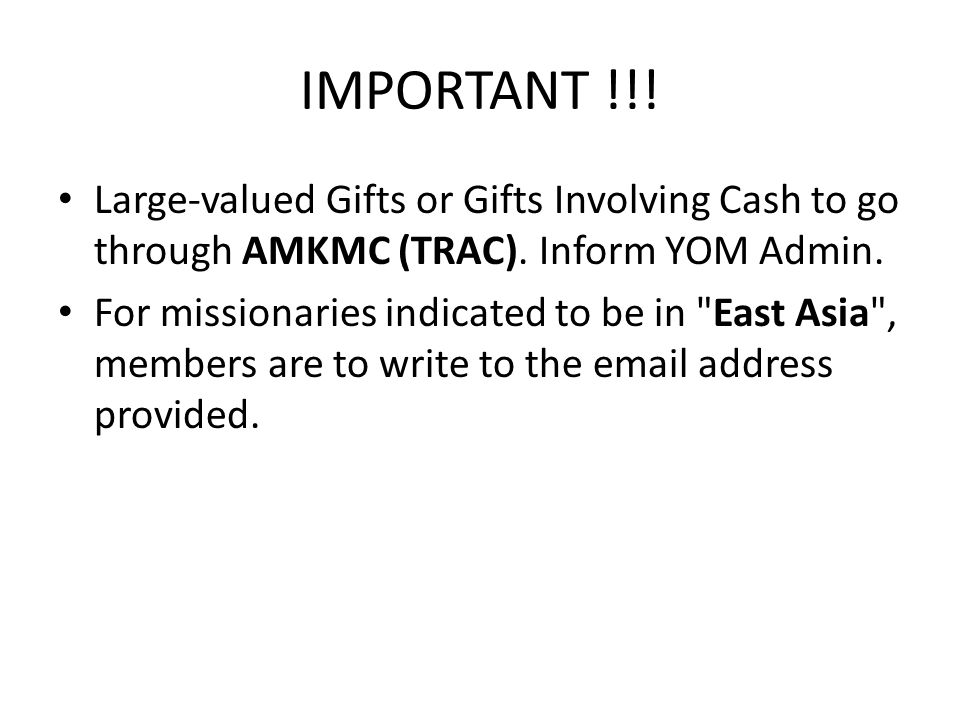 IMPORTANT !!. Large-valued Gifts or Gifts Involving Cash to go through AMKMC (TRAC).