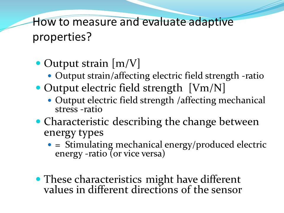 How to measure and evaluate adaptive properties.