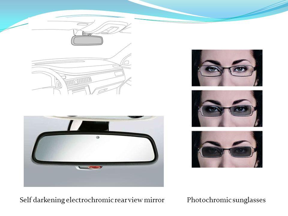 Self darkening electrochromic rear view mirrorPhotochromic sunglasses