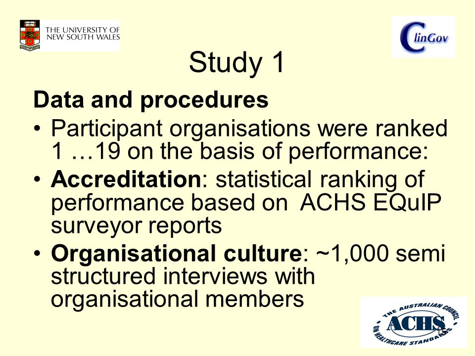 Study 1 15 Data and procedures Participant organisations were ranked 1 …19 on the basis of performance: Accreditation: statistical ranking of performa