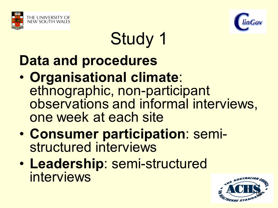 Study 1 16 Data and procedures Organisational climate: ethnographic, non-participant observations and informal interviews, one week at each site Consu