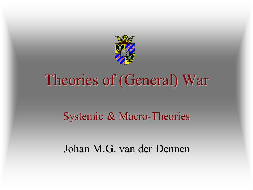 Theories of (General) War The sociopolitical definition of war The general outlook on war as an international or inter-State phenomenon has been shared by many students, regardless of their professional back- ground as political scientists, historians, sociologists, psychologists or military analysts.