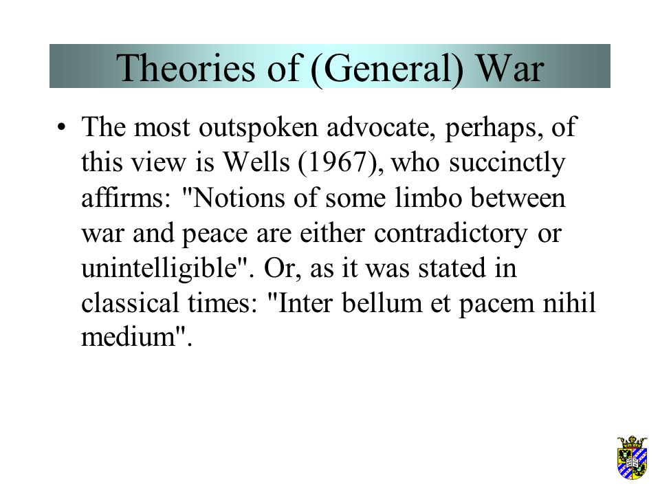 Theories of (General) War These formulations are reminiscent of Ambrose Bierce's sardonic definition of