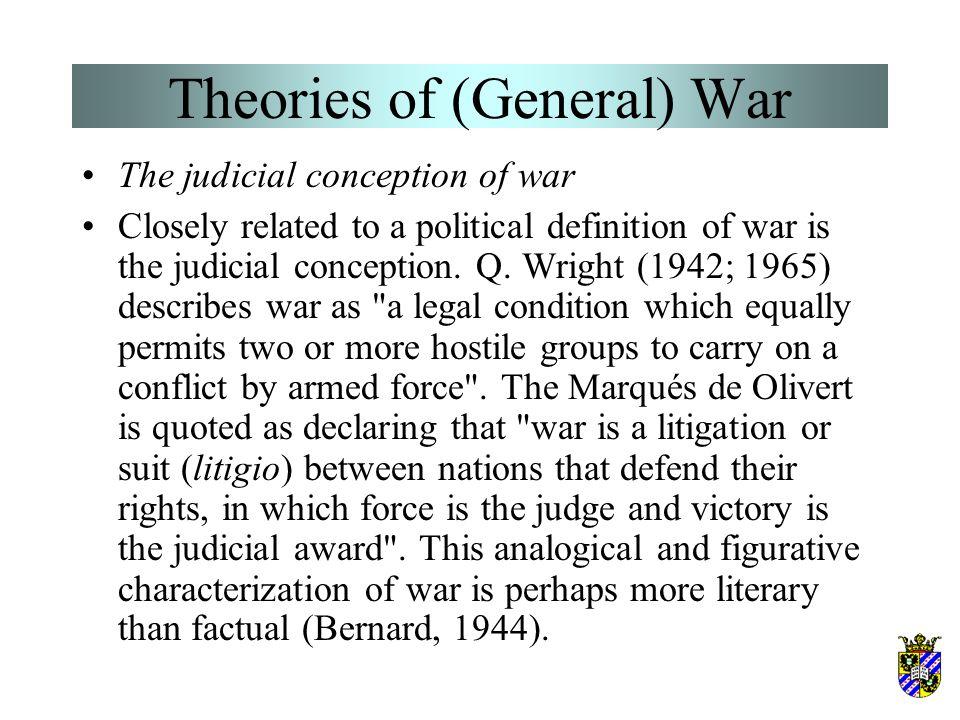 Theories of (General) War Sorel (1912) defined war as a