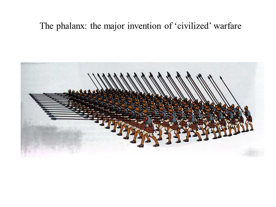 The phalanx: the major invention of 'civilized' warfare