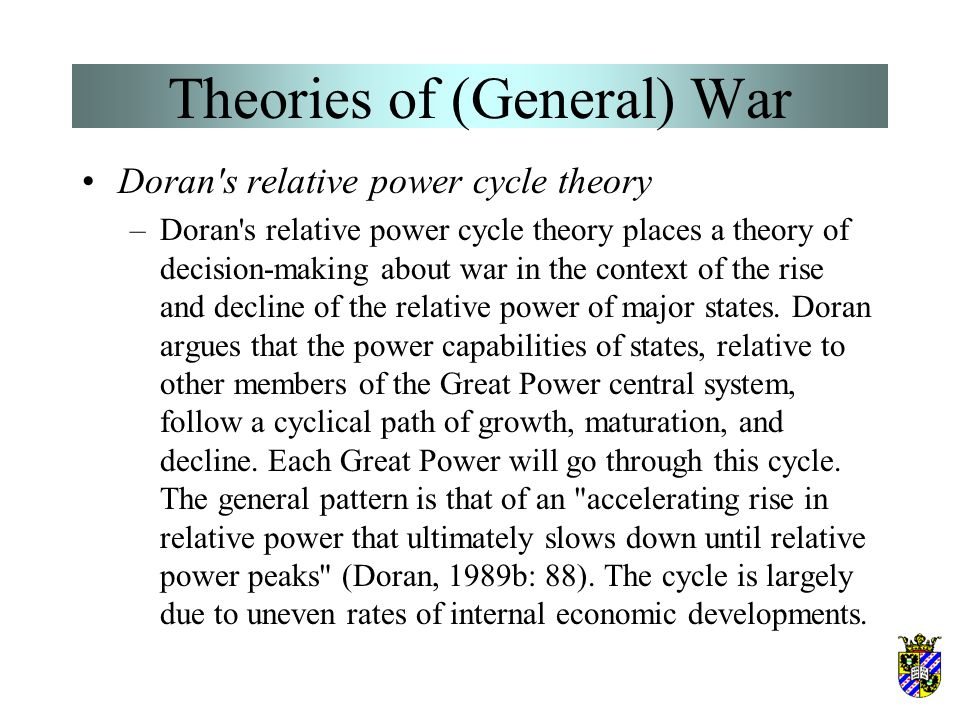 Theories of (General) War Goldstein's K-wave theory (2) –A recent study of global economic cycles (called 'long cycles') and war from 1945 to 1975 by