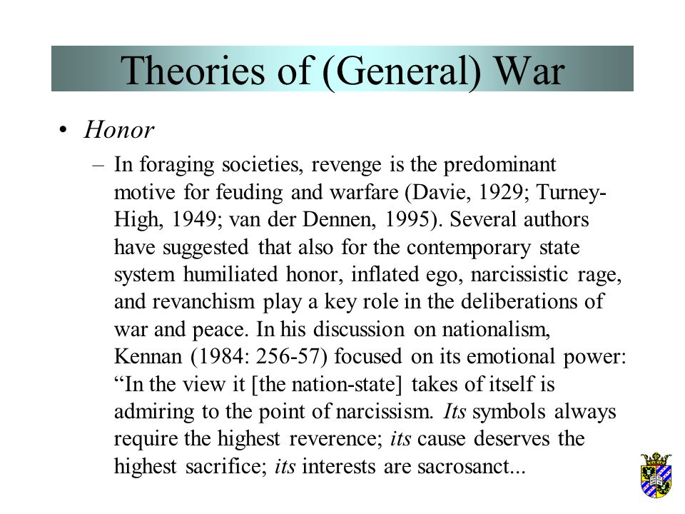 Theories of (General) War Territoriality –In contemporary state-level war, territorial contiguity and border disputes have been singled out by quite a