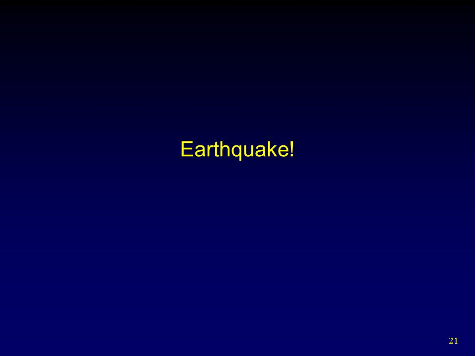 21 Earthquake!
