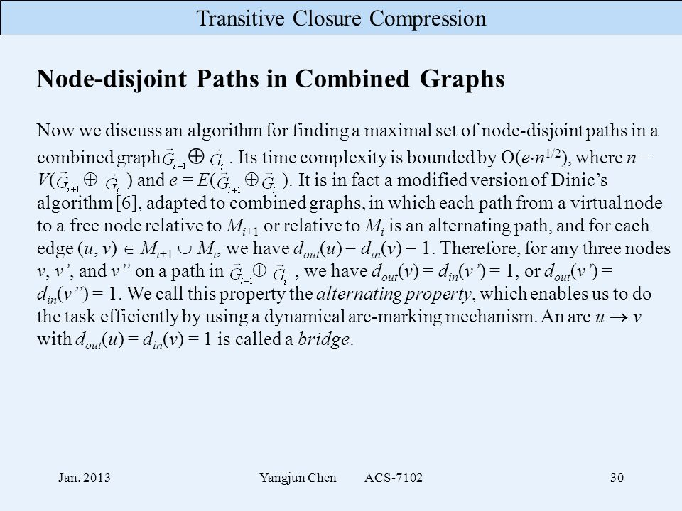 Transitive Closure Compression Jan. 2013Yangjun Chen ACS-710230 Node-disjoint Paths in Combined Graphs Now we discuss an algorithm for finding a maxim