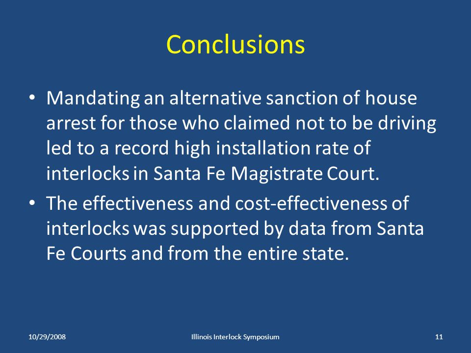 Conclusions Mandating an alternative sanction of house arrest for those who claimed not to be driving led to a record high installation rate of interl
