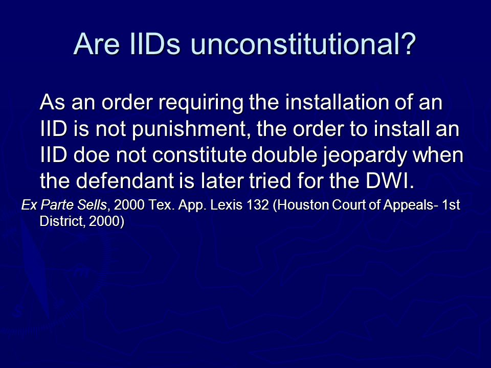 Are IIDs unconstitutional.