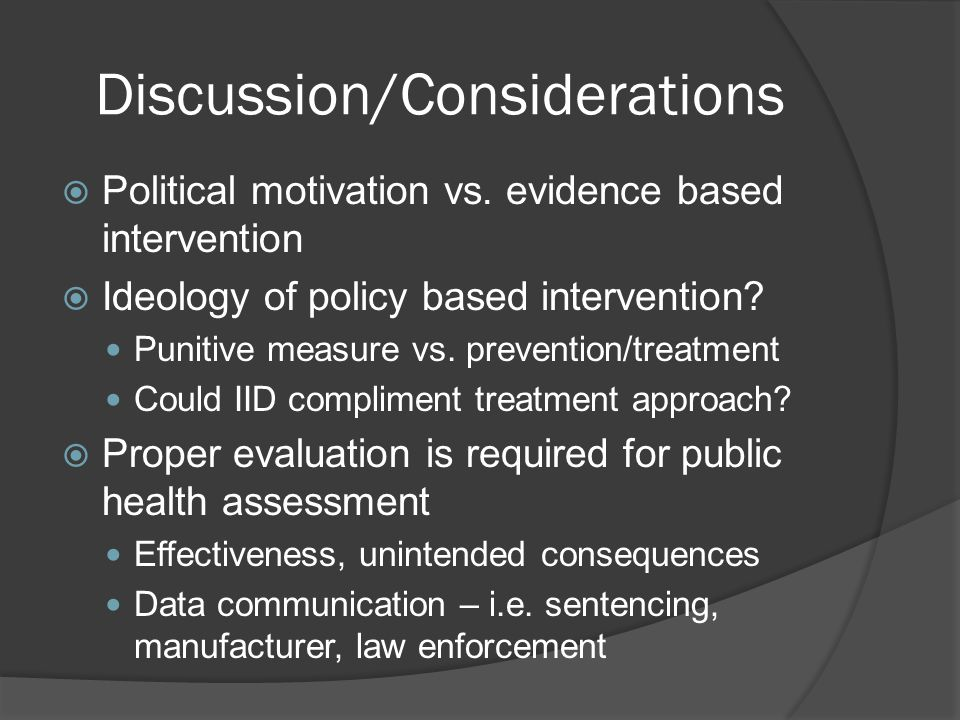 Discussion/Considerations  Political motivation vs.