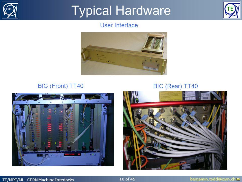 benjamin.todd@cern.ch TE/MPE/MI - CERN Machine Interlocks 10 of 45 Typical Hardware User Interface BIC (Front) TT40 BIC (Rear) TT40