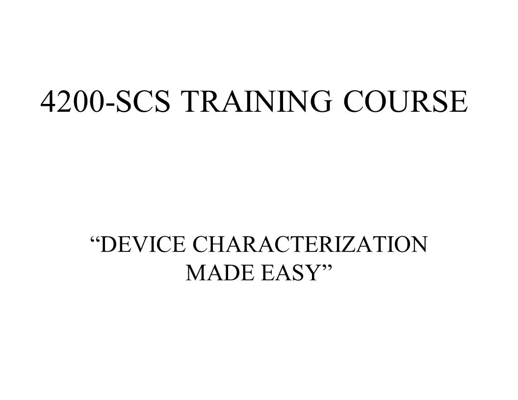 """4200-SCS TRAINING COURSE """"DEVICE CHARACTERIZATION MADE EASY"""""""