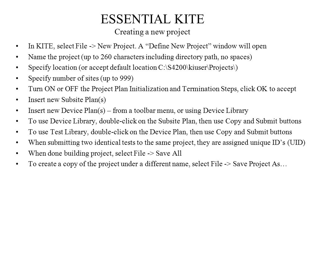 """In KITE, select File -> New Project. A """"Define New Project"""" window will open Name the project (up to 260 characters including directory path, no space"""