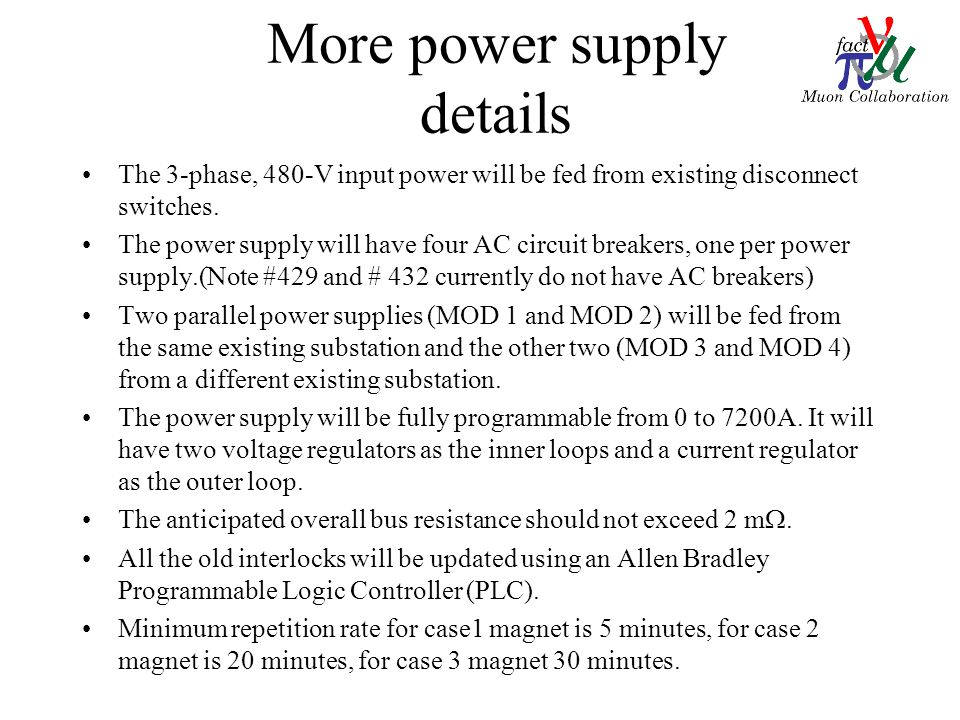 More power supply details The 3-phase, 480-V input power will be fed from existing disconnect switches.