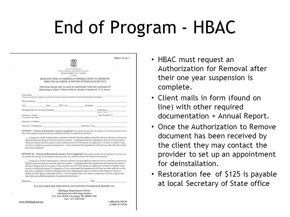 End of Program - HBAC HBAC must request an Authorization for Removal after their one year suspension is complete.